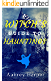 A Witch's Guide to Hauntings (A Book & Candle Mystery Book 3)