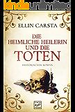 Die heimliche Heilerin und die Toten (German Edition)