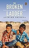 The Broken Ladder [Paperback] Anirudh Krishna