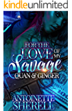 For The Love Of My Savage: Quan & Ginger