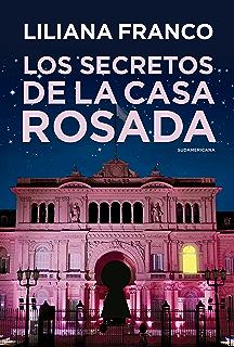 Los secretos de la Casa Rosada (Spanish Edition)