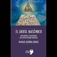 El árbol masónico: Trastienda y escaparate del nuevo orden mundial