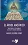El árbol masónico: Trastienda y escaparate del nuevo orden mundial (Spanish Edition)