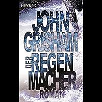 Der Regenmacher: Roman