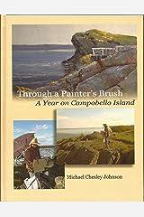 Through a Painter's Brush: A Year on Campobello Island Hardcover