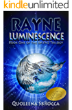Luminescence (Rayne Trilogy Book 1)