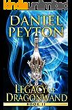 Legacy of Dragonwand: Book 2 (Legacy of Dragonwand Trilogy)