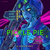 Pickle Pie: A Cyberpink Story