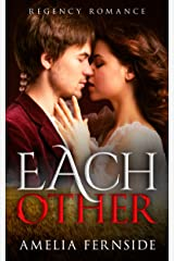Regency Romance:: Each Other Kindle Edition