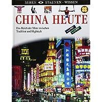 China heute: Das Reich der Mitte zwischen Tradition und Hightech (Sehen - Staunen - Wissen)