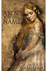 A Rose By Any Other Name Kindle Edition