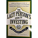 The Lazy Person's Guide to Investing: A Book for Procrastinators, The Financially Challenged, And Everyone Who Worries About