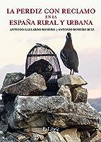 La Perdiz Con Reclamo En La España Rural Y