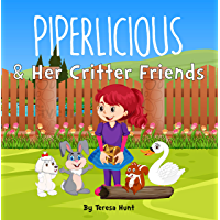 Piperlicious & Her Critter Friends: A Strong Girl and Her Animal Friends Learn About Friendship and Honesty [Illustrated Pre K and Kindergarten Reading ... Elementary School Reader] (English Edition)