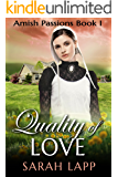 Quality of Love (Amish Romance): Amish Passions - Book 1