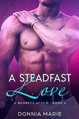 A Steadfast Love (A Bennett Affair Book 4) Kindle Edition