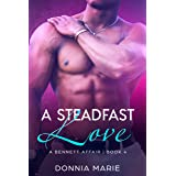 A Steadfast Love (A Bennett Affair Book 4)
