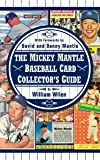 The Mickey Mantle Baseball Card Collector's Guide