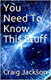You Need To Know This Stuff