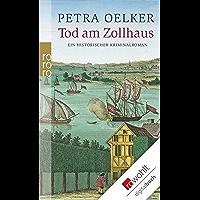 Tod am Zollhaus: Ein historischer Kriminalroman (Rosina-Zyklus 1) (German Edition)