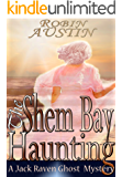 The Shem Bay Haunting (Jack Raven Ghost Mystery Book 3)