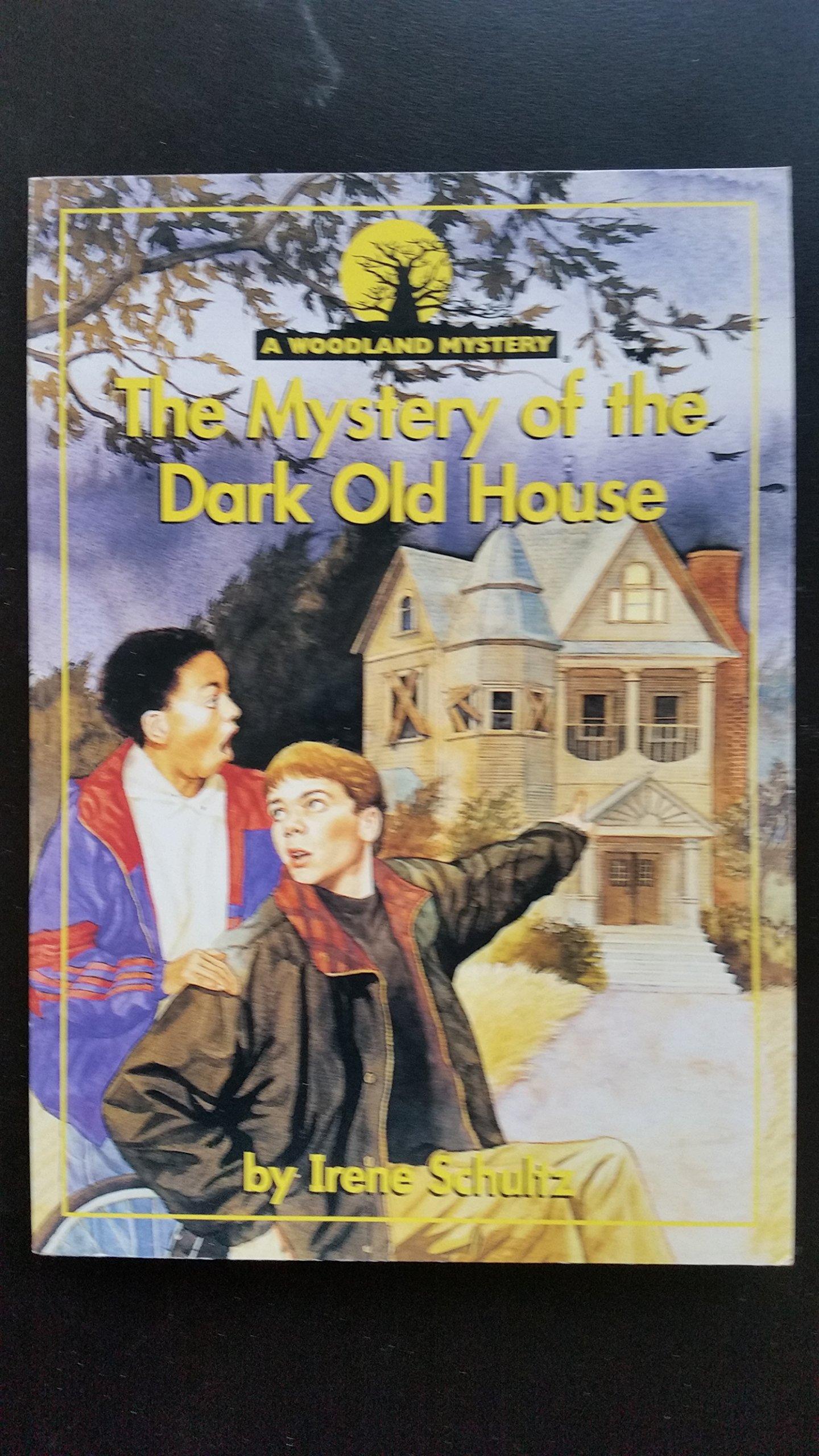 Mystery of the dark old house woodland m irene schultz mystery of the dark old house woodland m irene schultz 9780780272422 amazon books fandeluxe Choice Image
