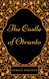 The Castle of Otranto: By Horace Walpole - Illustrated