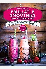 Frullati e smoothies sani ed energetici (eNewton Manuali e Guide) (Italian Edition) Kindle Edition