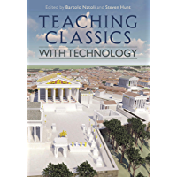 Teaching Classics with Technology (English Edition)