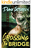Crossing The Bridge (Zombies of the Bay Area Book 2)