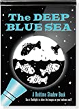 The Deep Blue Sea: A Bedtime Shadow Book (Activity Book)