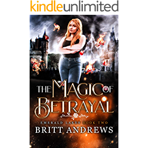 The Magic of Betrayal: Emerald Lakes Book Two