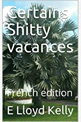 Certains Shitty vacances: French edition Kindle Edition