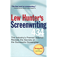 Lew Hunter's Screenwriting 434: The Industry's Premier Teacher Reveals the Secrets of the Successful Screenplay (English Edition)