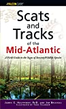 Scats and Tracks of the Mid-Atlantic: A Field Guide To The Signs Of Seventy Wildlife Species (Scats and Tracks Series)