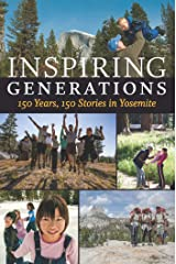 Inspiring Generations: 150 Years, 150 Stories in Yosemite Kindle Edition