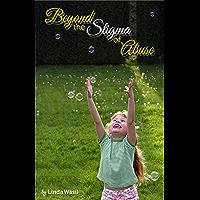 Beyond the Stigma of Abuse (English Edition)