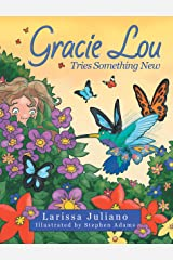 Gracie Lou Tries Something New Kindle Edition