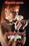 Buying the Virgin - Box Set Two: BDSM and Ménage with Two Masters and More... (Buying the Virgin Box Set Book 2) (English Edition)