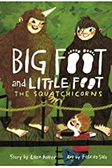 The Squatchicorns (Big Foot and Little Foot #3) Kindle Edition