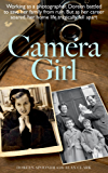 Camera Girl: In order to save her family, she had to walk away from them (English Edition)