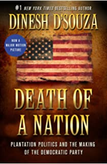 The big lie exposing the nazi roots of the american left dinesh d death of a nation plantation politics and the making of the democratic party fandeluxe Image collections