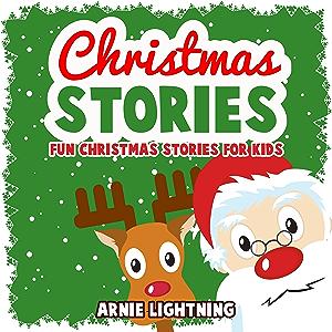 Christmas Stories: Fun Christmas Stories for Kids and Christmas Jokes (Bedtime Stories for Kids) (Stocking Stuffer…