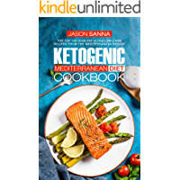 Ketogenic Mediterranean Diet Cookbook: The Top 100 High-Fat Ultra Low-Carb Recipes from the Mediterranean Region