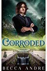 Corroded: Iron Souls, Book Four Kindle Edition