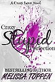 Crazy Stupid Perfection (Crazy Love Book 3)