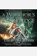 A Warrior's Knowledge, Book 2: The Castes and the OutCastes Audible Audiobook