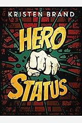 Hero Status (The White Knight & Black Valentine Series Book 1) Kindle Edition
