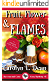 FRUIT, FLOWER, and FLAMES: A Ravenwood Cove Cozy Mystery (book 8)