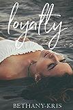 Loyalty (John + Siena Book 1)